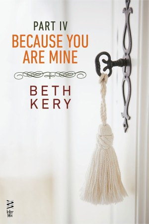 Because You Are Mine - Part IV